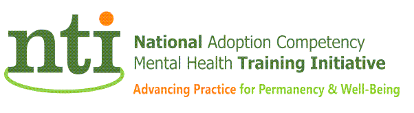 Logo: NTI, National Adoption Competency Mental health Training Initiative Advancing Practice for Permanency & Well-Being