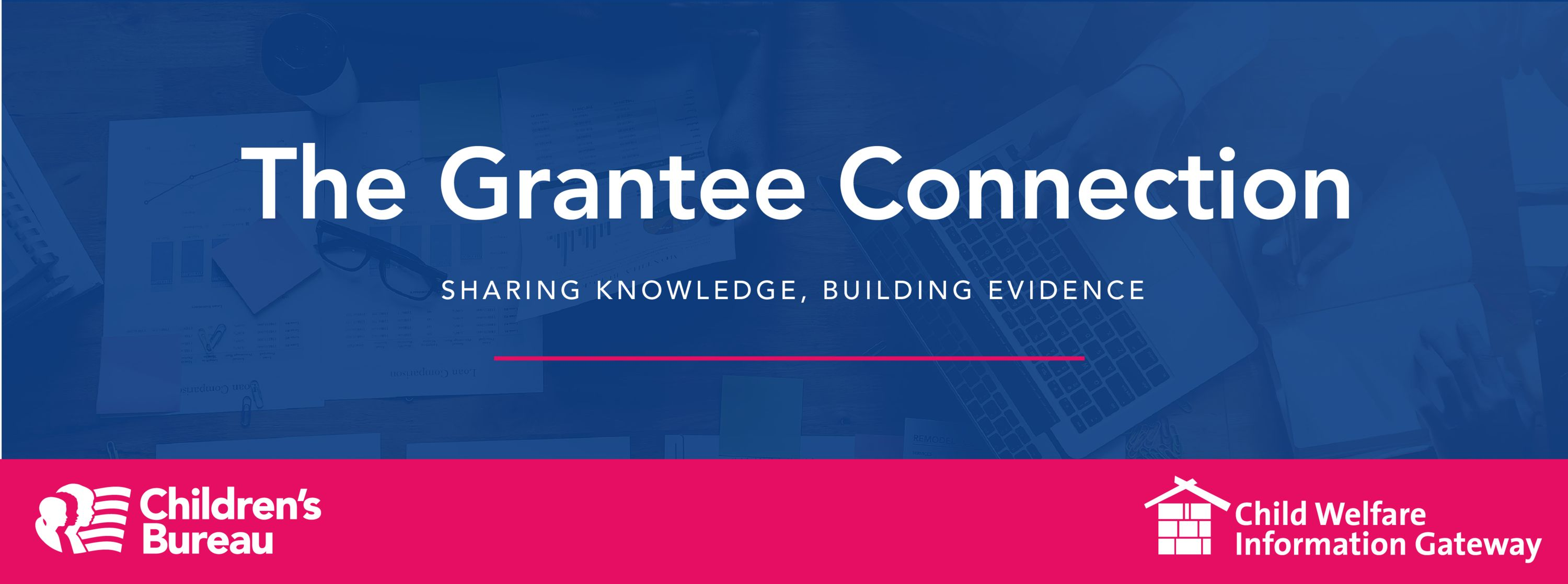 The Grantee Connection: Sharing Knowledge, Building Evidence