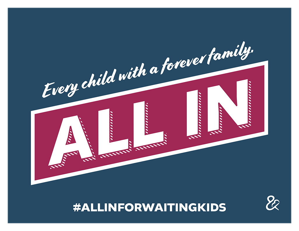 "A sign that says ""Every child with a forever family. ALL IN. #ALLINFORWAITINGKIDS"""