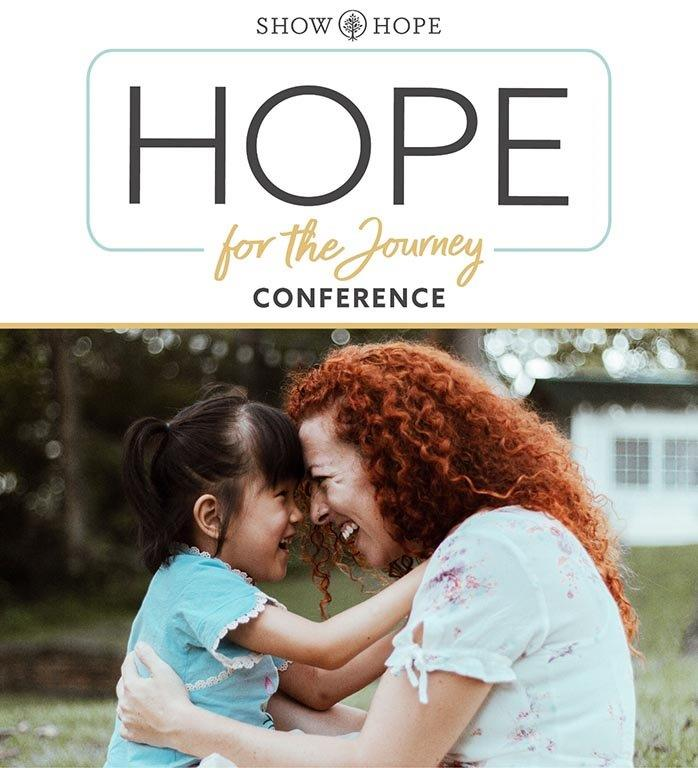 Show Hope; Hope for the Journey Conference