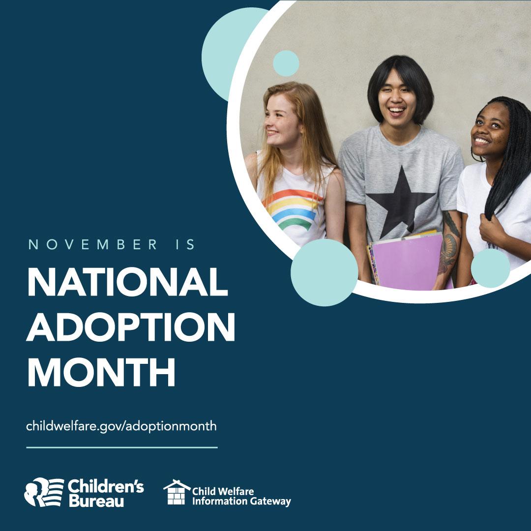 November is National Adoption Month. Childwelfare.gov/adoptionmonth/