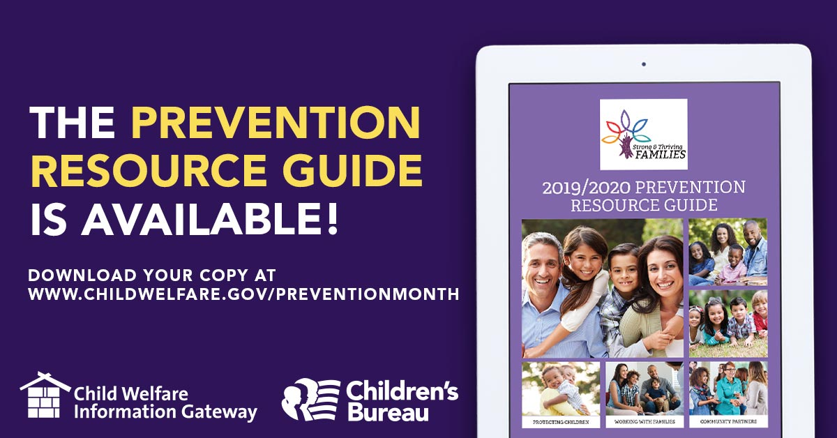 Image with text The prevention resource guide is available! Download your copy at www.childwelfare.gov/preventionmonth, Child Welfare Information Gateway. Children's Bureau.