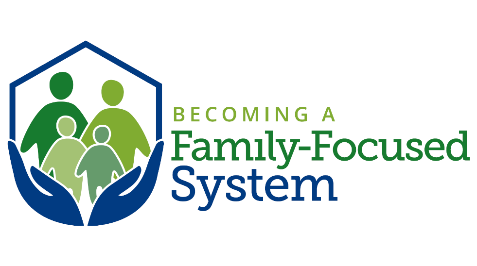 Becoming a Family-Focused System
