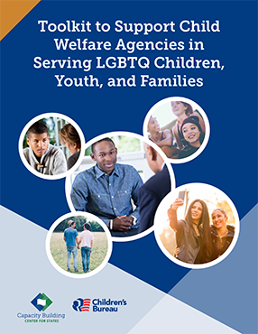 Cover of Toolkit to Support Child Welfare Agencies in Serving LGBTQ Children, Youth, and Families