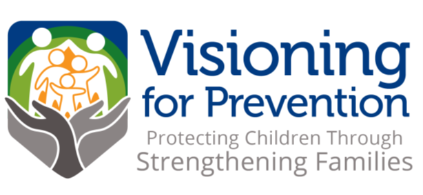 Visioning for Prevention: Protecting Children Through Strengthening Families